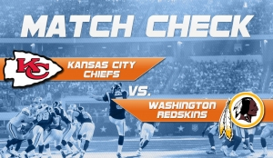 Match Check: Redskins @ Chiefs